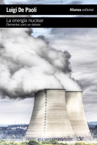 La energía nuclear: Elementos para un debate (El libro de bolsillo - Ciencias sociales)