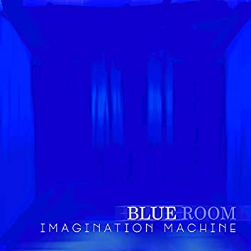 Blue Room - Imagination Machine
