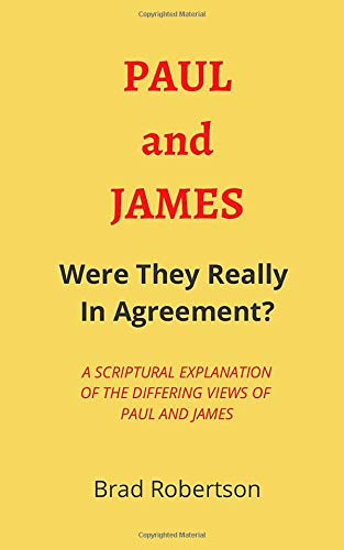 Paul and James: Were They Really In Agreement?