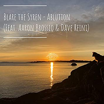 Ablution (feat. Aaron Brossio & Dave Reini)
