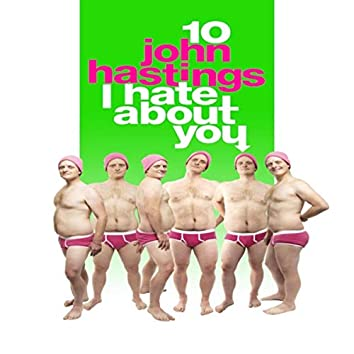10 John Hastings I Hate About You