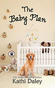 The Baby Plan: A Cozy Mystery (A Tess and Tilly Cozy Mystery Book 11) by [Kathi Daley]
