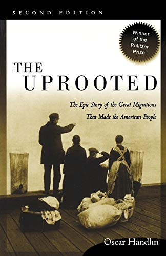 The Uprooted: The Epic Story of the Great Migrations That...