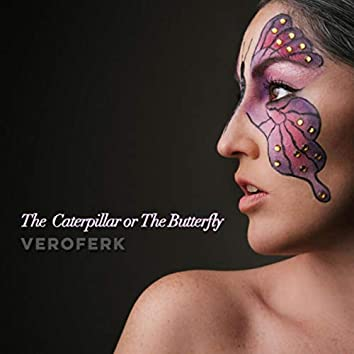 The Caterpillar or the Butterfly