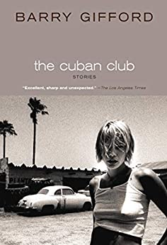 The Cuban Club: Stories by [Barry Gifford]