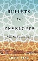 Bullets in Envelopes: Iraqi Academics in Exile