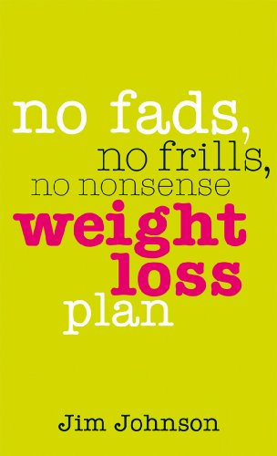 No Fads, No Frills, No Nonsense Weight Loss Plan: A Pocket Guide to What Works