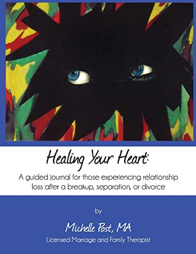 Compare Textbook Prices for Healing Your Heart: A guided journal for those experiencing relationship loss after a breakup, separation, or divorce  ISBN 9781733108607 by Post, Michelle A.