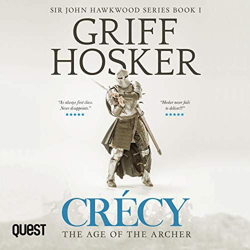 Crécy: The Age of the Archer: Sir John Hawkwood, Book 1