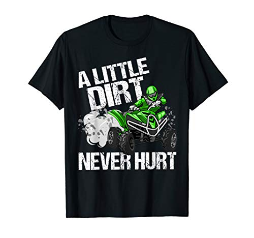 A Little Dirt Never Hurt Funny ATV 4 Wheeler Quad MX Gift T-Shirt
