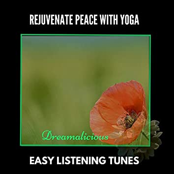 Rejuvenate Peace With Yoga - Easy Listening Tunes