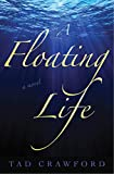 Image of A Floating Life: A Novel