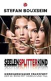 Seelensplitterkind: Mordkommission Frankfurt: Mordkommission Frankfurt: Der 10. Band mit Siebels und Till