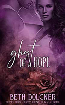 Book cover image for Ghost of a Hope (Betty Boo, Ghost Hunter Book 4)
