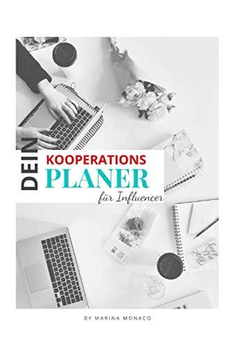 DEIN KOOPERATIONSPLANER FÜR INFLUENCER: Version: Schreibtisch | Kooperationsplaner für Influencer, Fashionistas & Produkttester auf Social Media | ... Kooperationen auf Instagram | 100 Seiten
