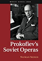 Prokofiev's Soviet Operas (Music since 1900)