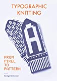 Typographic Knitting: From Pixel to Pattern