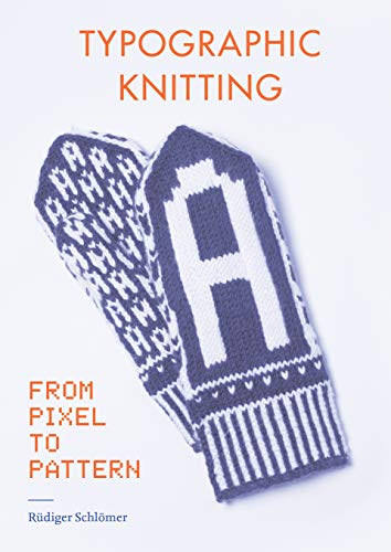Typographic Knitting: From Pixel to Pattern (English Edition)