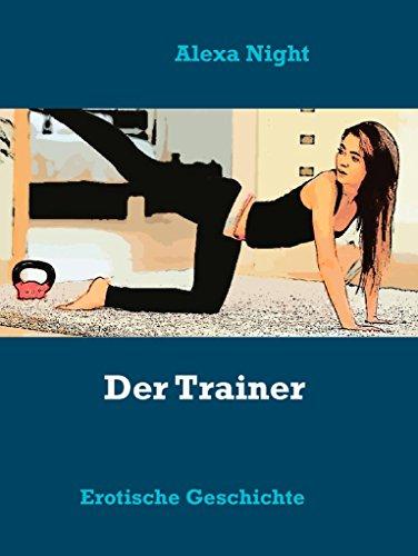 Der Trainer: Erotische Geschichte