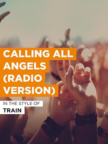 Calling All Angels (Radio Version) im Stil von