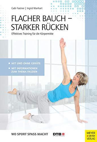 Flacher Bauch – Starker Rücken: Effektives Training für die Körpermitte (Wo Sport Spass macht)