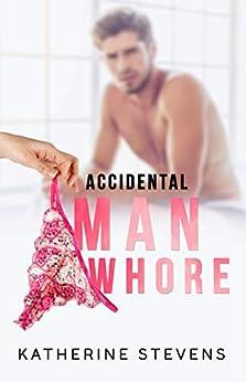 Accidental Man Whore by [Katherine Stevens]