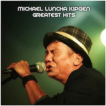 MICHAEL LUNCHA KIPGEN GREATEST HITS