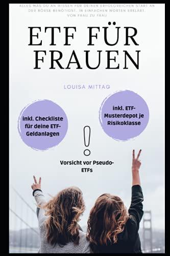 ETF für Frauen: ETF für Einsteiger 2021: Schritt-für-Schritt Anleitung inklusive Checkliste und Muster-Portfolio je Risikoklasse - in nur 2 Wochen zur ETF-Expertin