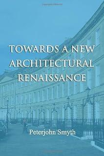 Towards a New Architectural Renaissance