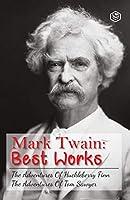 The Adventures Of Tom Sawyer & Adventures Of Huckleberry Finn: The Greatest Novels of Mark Twain