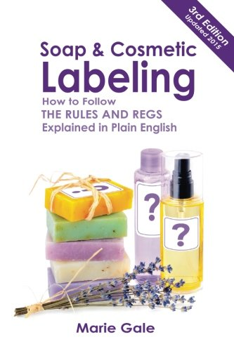 Price comparison product image Soap and Cosmetic Labeling: How to Follow the Rules and Regs Explained in Plain English
