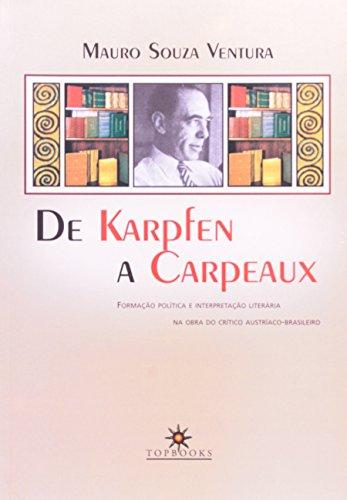 De Karpfen a Carpeaux — Formação Política e Interpretação