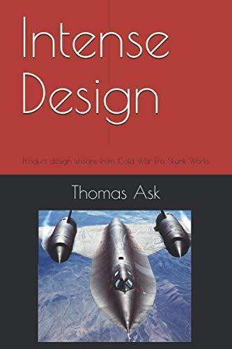 Intense Design: Product design lessons from Cold War Era Skunk Works