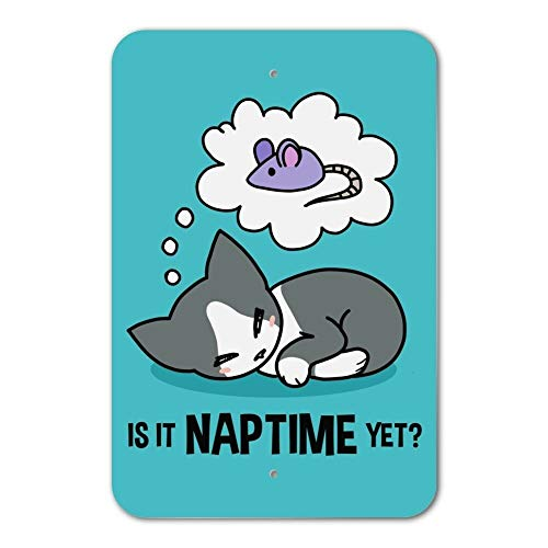 UKSILYHEART Metal Sign 6x9 Inches Poster Plaque Funny Sign is It Cat Naptime Yet? Dreaming Home Business Office Sign