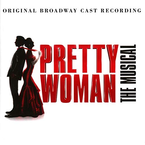 Pretty Woman: The Musical (Origi...