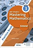 Key Stage 3 Mastering Mathematics Extend Practice Book 3 (English Edition)