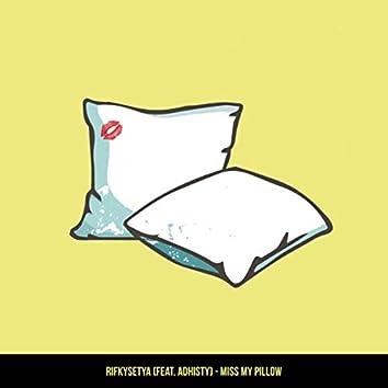 Miss My Pillow
