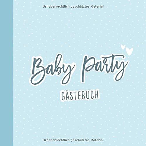 Baby Shower - Gästebuch für Babyparty: Erinnerungsbuch zur Babyshower mit 120 Seiten für Wünsche + vorgedruckte Fragen   Geschenk für Baby Party zur Geburt