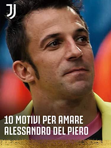 10 motivi per amare Alessandro Del Piero