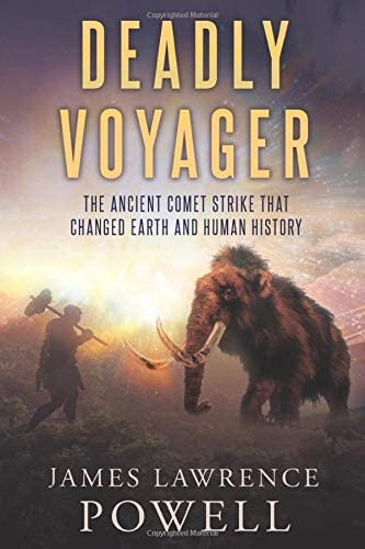 Deadly Voyager The Ancient Comet Strike that Changed Earth and Human History product image