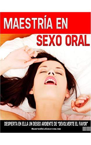 """MAESTRIA EN SEXO ORAL: Despierta en ella un deseo ardiente de """"devolverte el favor"""""""