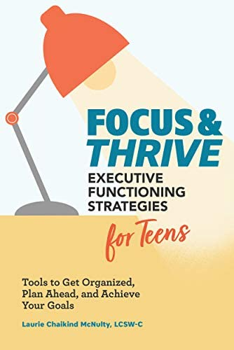 Focus and Thrive Executive Functioning Strategies for Teens Tools to Get Organized Plan Ahead product image
