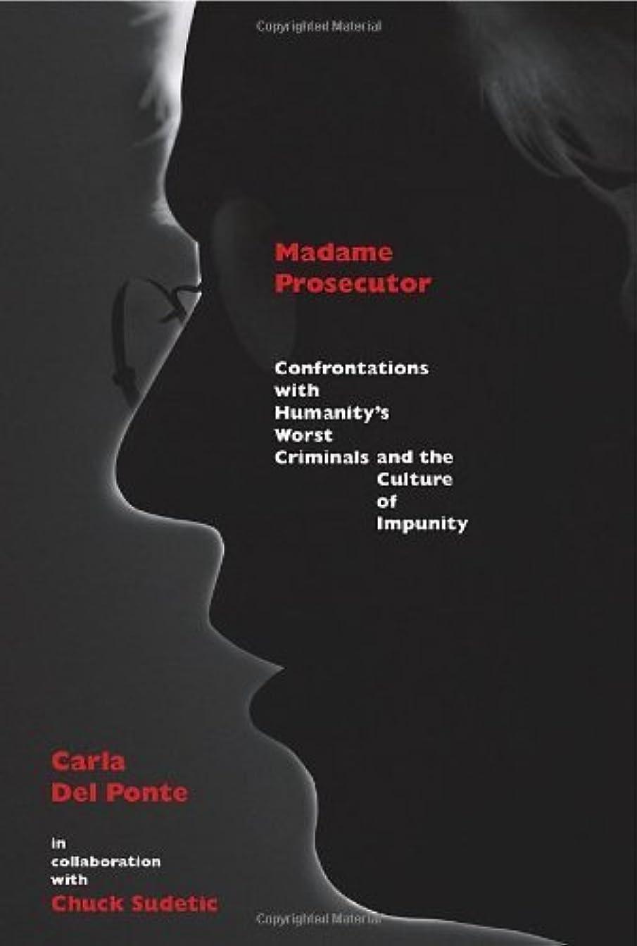 好奇心繰り返した繁栄Madame Prosecutor: Confrontations with Humanity's Worst Criminals and the Culture of Impunity (English Edition)