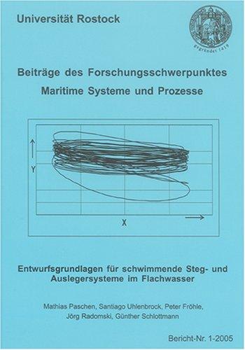Beiträge des Forschungsschwerpunktes Maritime Systeme und Prozesse: Entwurfsgrundlagen für schwimmende Steg- und Auslegersysteme im Flachwasser (Berichte aus dem Maschinenbau)