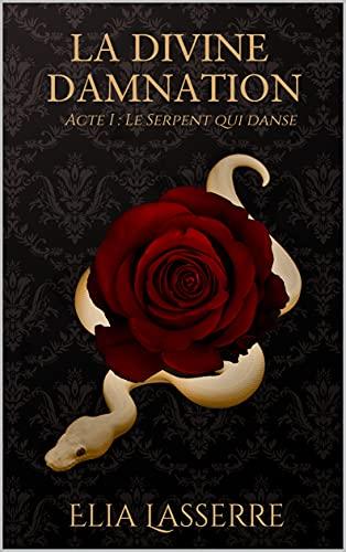 La Divine Damnation - Acte 1 : Le serpent qui danse (French...