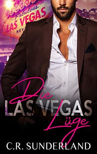 Die Las Vegas Lüge von [C.R. Sunderland]