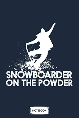 Snowboard Lover Snowboarder On The Powder Snowboarding Notebook: Diary, Journal, 6x9 120 Pages, Matte Finish Cover, Lined College Ruled Paper, Planner