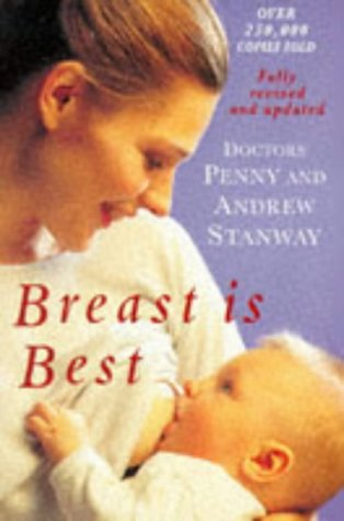 Breast Is Best: A Common-Sense Approach to Breastfeeding