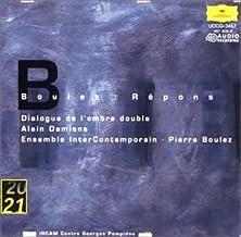Boulez:Repons Dialogue De L'do