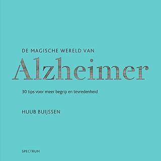 De magische wereld van Alzheimer: 30 tips voor meer begrip en tevredenheid